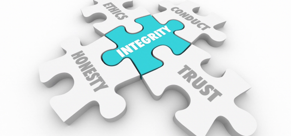 Integrity is a must, if you fail to show honesty and truth, you are less than trustworthy. You are nothing