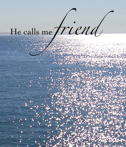 """""""You call mefriend"""""""